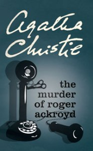 Taken from https://shereadsnovels.files.wordpress.com/2012/01/the-murder-of-roger-ackroyd.jpg.