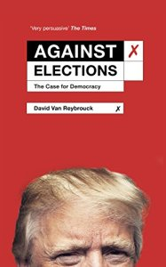 Taken from http://blogs.lse.ac.uk/lsereviewofbooks/files/2016/10/Against-Elections-cover.jpg.